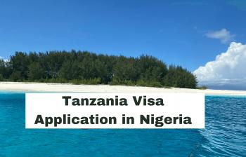 How to Obtain a Tanzania Visa in Nigeria